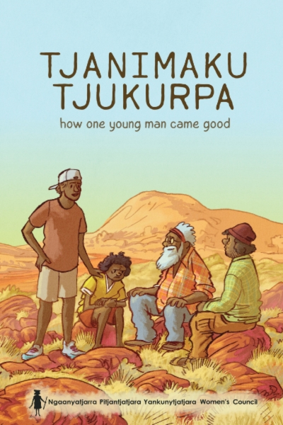 Kim Mahood reviews 'Tjanimaku Tjukurpa: How one young man came good' by the Ngaanyatjarra Pitjantjatjara Yankunytjatjara Women's Council