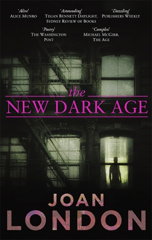 Paul Hetherington reviews 'The New Dark Age' by Joan London