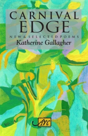 Susan Lever reviews 'Carnival Edge: New and selected poems' by Katherine Gallagher