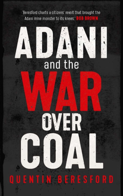 Susan Reid reviews 'Adani and the War Over Coal' by Quentin Beresford and 'The Coal Truth' by David Ritter