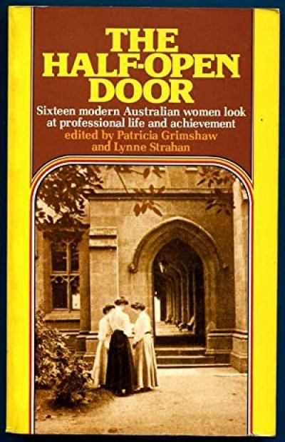 Delys Bird and Barbara Milech reviews 'The Half-Open Door' edited by Patricia Grimshaw and Lynne Strahan
