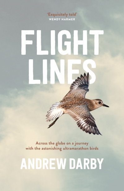 Andrew Fuhrmann reviews 'Flight Lines: Across the globe on a journey with the astonishing ultramarathon birds' by Andrew Darby