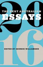Glyn Davis reviews 'The Best Australian Essays 2016' edited by Geordie Williamson