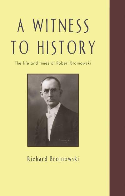 John Button reviews 'A Witness to History: The life and times of Robert Arthur Broinowski' by Richard Broinowski