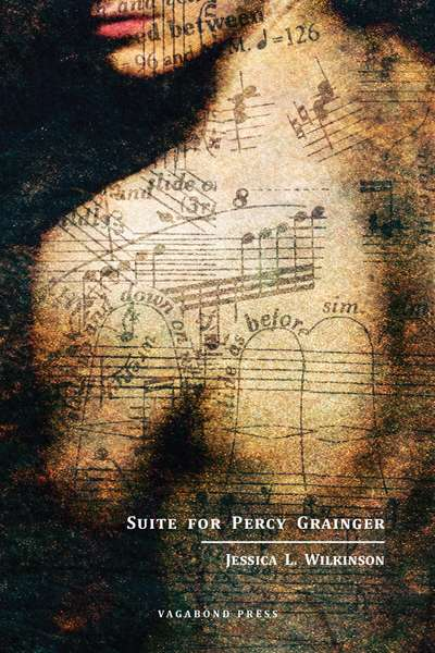 Peter Kenneally reviews 'Suite for Percy Grainger' by Jessica L. Wilkinson