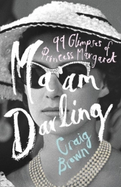 David Rolph reviews 'Ma'am Darling: Ninety-nine glimpses of Princess Margaret' by Craig Brown