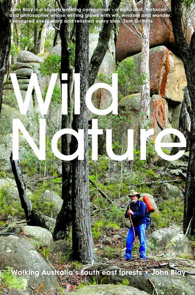 Saskia Beudel reviews 'Wild Nature: Walking Australia's south east forests' by John Blay