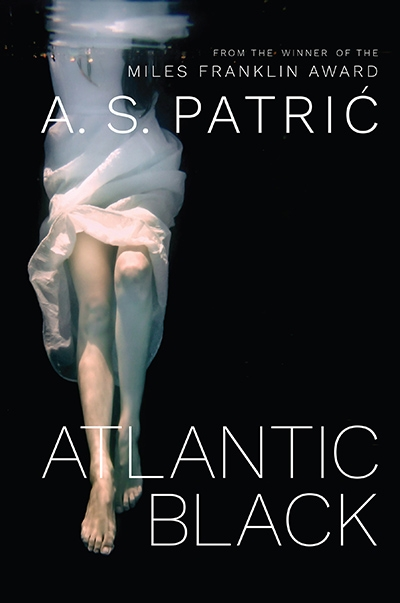Kerryn Goldsworthy reviews 'Atlantic Black' by A.S. Patrić
