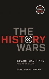 Tony Birch reviews 'The History Wars' by Stuart Macintyre and Anna Clark, and 'Whitewash: On Keith Windschuttle's fabrication of Aboriginal history' edited by Robert Manne