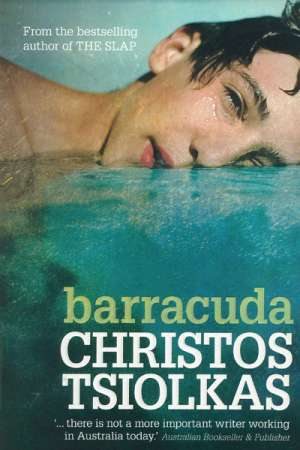 Rosemary Sorensen reviews 'Barracuda' by Christos Tsiolkas