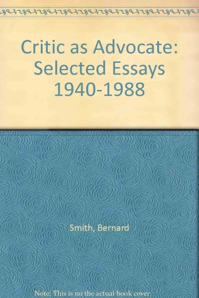 Heather Johnson reviews 'The Critic as Advocate: Selected essays 1941–1988' by Bernard Smith