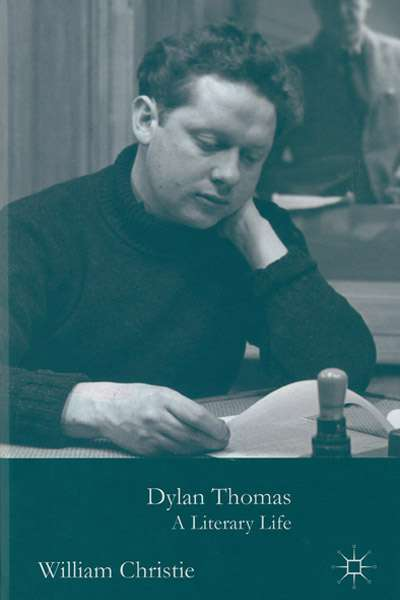 Chris Wallace-Crabbe reviews 'Dylan Thomas' by William Christie