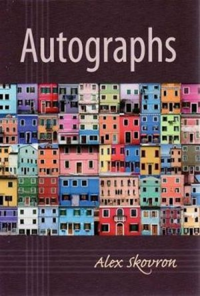 Richard Freadman reviews 'Autographs' by Alex Skovron