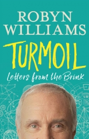 Danielle Clode reviews 'Turmoil: Letters from the brink' by Robyn Williams