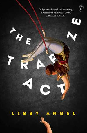 Anna MacDonald reviews 'The Trapeze Act' by Libby Angel