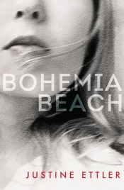Fiona Wright reviews 'Bohemia Beach' by Justine Ettler