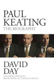 Tim Colebatch reviews 'Paul Keating' by David Day