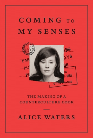 Mimi Biggadike reviews 'Coming to my Senses: The making of a counterculture cook' by Alice Waters