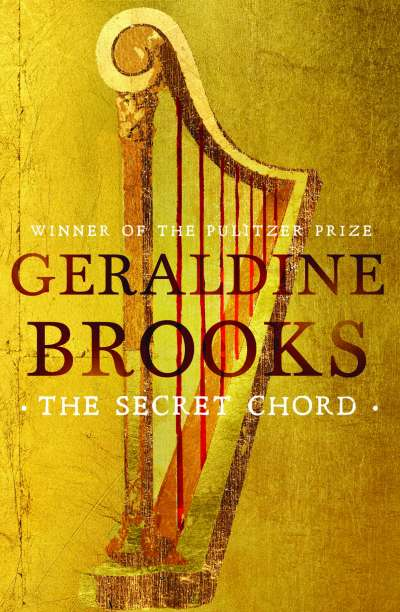 Morag Fraser reviews 'The Secret Chord' by Geraldine Brooks