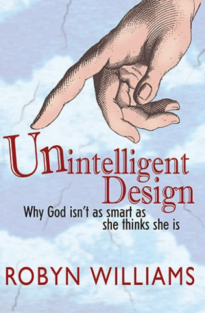 Patrick Allington reviews 'Unintelligent Design' by Robyn Williams