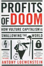 Virginia Lloyd reviews 'Profits of Doom' by Antony Loewenstein