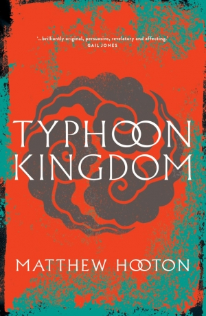Alison Broinowski reviews 'Typhoon Kingdom' by Matthew Hooton