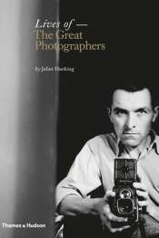 Helen Ennis reviews 'Lives of the Great Photographers' by Juliet Hacking