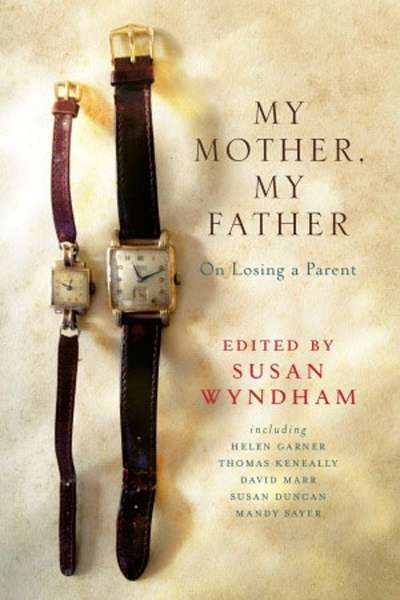 Dina Ross reviews 'My Mother, My Father' edited by Susan Wyndham