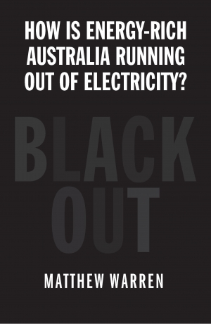 Kate Griffiths reviews 'Blackout: How is energy-rich Australia running out of electricity?' by Matthew Warren