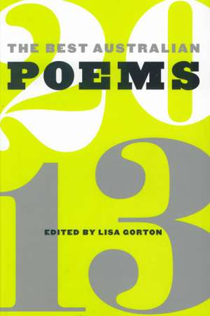 Peter Kenneally reviews 'The Best Australian Poems 2013' edited by Lisa Gorton