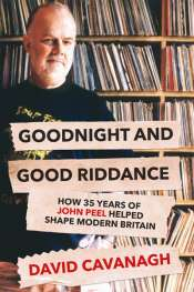 Fiona Hile reviews 'Good Night and Good Riddance' by David Cavanagh