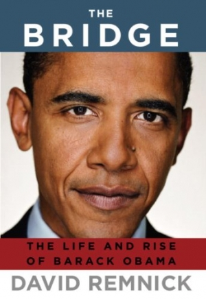 Bruce Grant reviews 'The Bridge: The life and rise of Barack Obama' by David Remnick