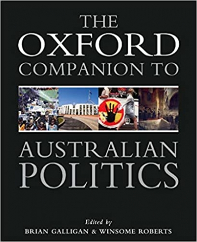 Neal Blewett reviews 'The Oxford Companion to Australian Politics' edited by Brian Galligan and Winsome Roberts