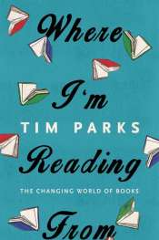 Colin Steele reviews 'Where I'm Reading From' by Tim Parks
