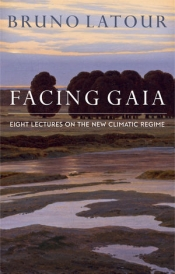 Kathrin Bartha reviews 'Facing Gaia: Eight lectures on the new climatic regime' by Bruno Latour, translated by Catherine Porter