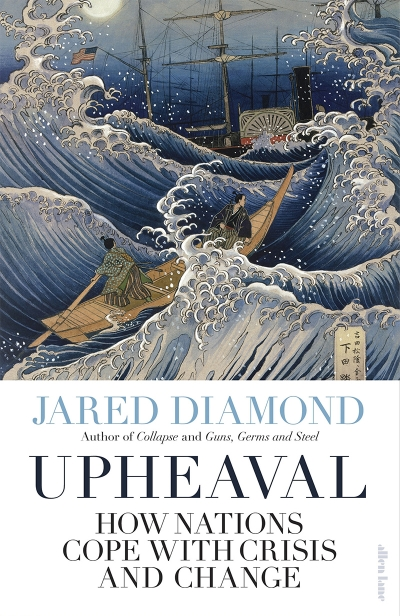 Tim Rowse reviews 'Upheaval: How nations cope with crisis and change' by Jared Diamond