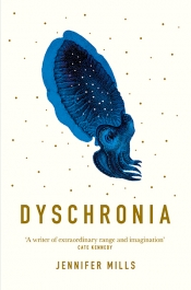 James Bradley reviews 'Dyschronia' by Jennifer Mills