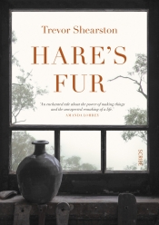 Jack Callil reviews 'Hare's Fur' by Trevor Shearston