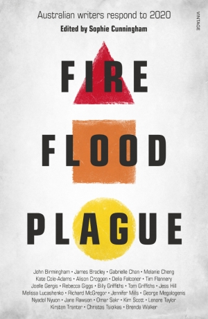 Adele Dumont reviews 'Fire Flood Plague: Australian writers respond to 2020' edited by Sophie Cunningham
