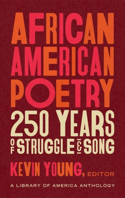 David Mason reviews 'African American Poetry: 250 years of struggle and song' edited by Kevin Young