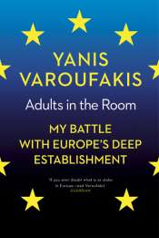 Simon Tormey reviews 'Adults in the Room: My battle with Europe's deep establishment' by Yanis Varoufakis