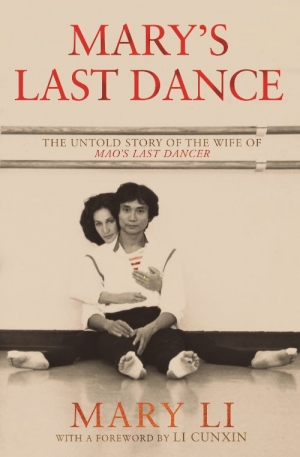 Jacqueline Kent reviews 'Mary's Last Dance: The untold story of the wife of Mao's Last Dancer' by Mary Li