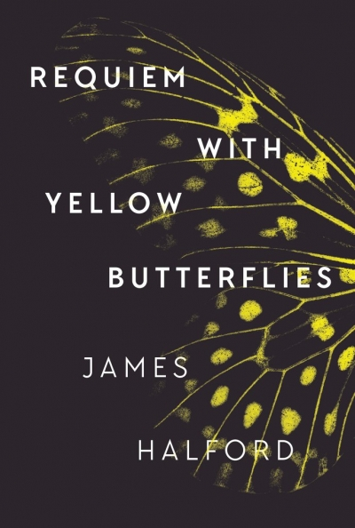 Alice Whitmore reviews 'Requiem with Yellow Butterflies' by James Halford