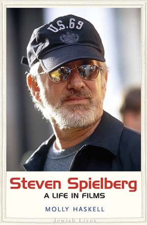Jake Wilson reviews 'Steven Spielberg: A life in films' by Molly Haskell