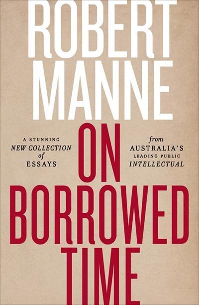 Shaun Crowe reviews 'On Borrowed Time' by Robert Manne