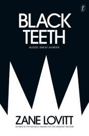 Dean Biron reviews 'Black Teeth' by Zane Lovitt