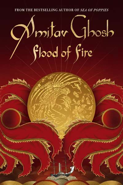 Claudia Hyles reviews 'Flood of Fire' by Amitav Ghosh