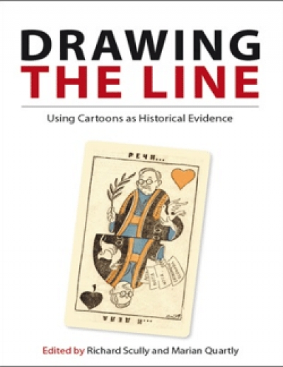 Robert Phiddian reviews 'Drawing the Line: Using cartoons as historical evidence' edited by Richard Scully and Marian Quartly