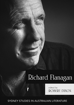 Susan Lever reviews 'Richard Flanagan: New critical essays' edited by Robert Dixon