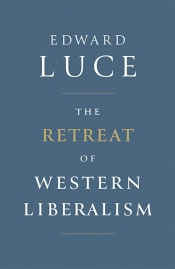 Mark Chou reviews 'The Retreat of Western Liberalism' by Edward Luce and 'The Fate of the West: The battle to save the world's most successful political idea' by Bill Emmott